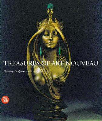 Image for Treasures of Art Nouveau: Painting, Sculpture, Decorative Arts in the Gillion Crowet Collection (First Edition)