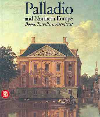 Image for Palladio and Northern Europe: Books, Travellers, Architects