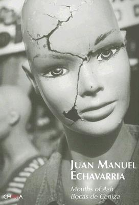 Image for Juan Manuel Echavarra: Mouths of Ash