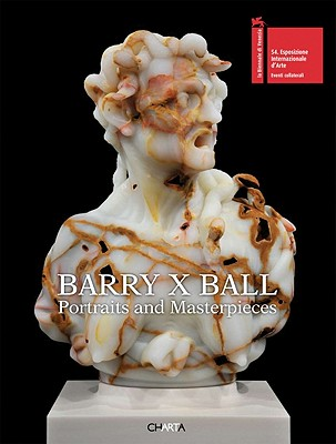 Image for Barry X Ball: Portraits and Masterpieces