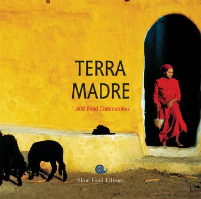 Image for Terra Madre: 1600 Food Communities
