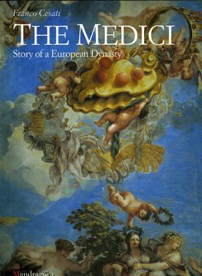 "Medici: Story of a European Dynasty, ""Cesati, Franco"""