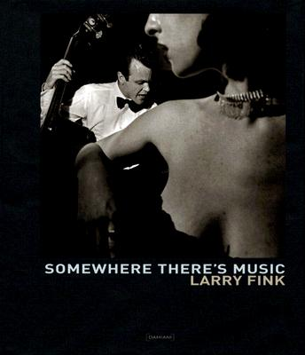 Image for Larry Fink: Somewhere There's Music