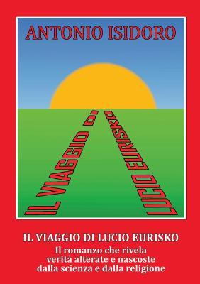 Il viaggio di Lucio Eurisko (Italian Edition), Isidoro, Antonio