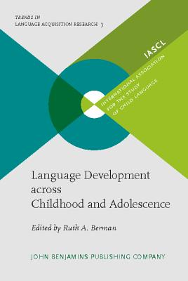 Image for Language Development across Childhood and Adolescence (Trends in Language Acquisition Research)