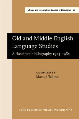 Image for Old and Middle English Language Studies: A classified bibliography 1923?1985 (Library and Information Sources in Linguistics)