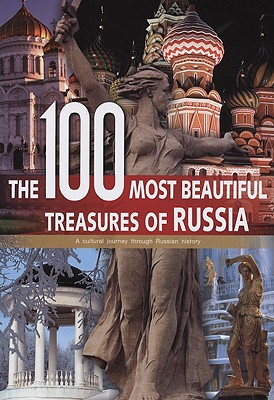 Image for The 100 Most Beautiful Treasures of Russia: A Cultural Journey through Russian History