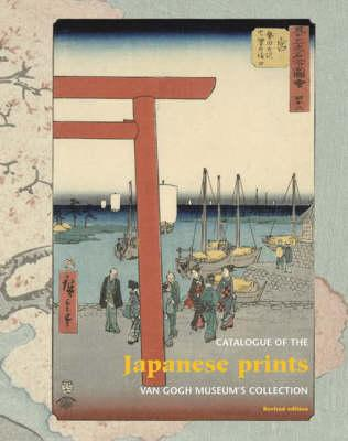 Image for Japanese Prints: Catalogue of the Van Gogh Museum Collection