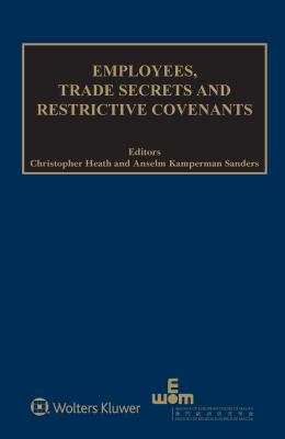 Image for Employees, Trade Secrets and Restrictive Covenants (Ieem and International Intellectual Property Law)