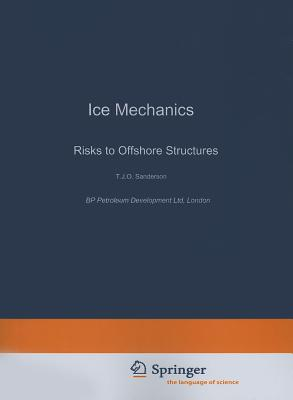 Ice Mechanics and Risks to Offshore Structures (Cold Region Engineering Studies), Sanderson, T.