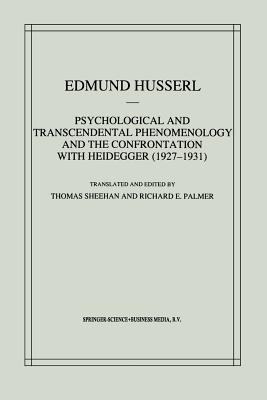 Image for Psychological and Transcendental Phenomenology and the Confrontation with Heidegger (1927?1931): The Encyclopaedia Britannica Article, The Amsterdam Edmund Husserl ? Collected Works