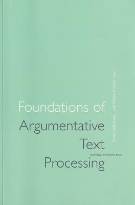 Image for Foundations of Argumentative Text Processing (Studies in Writing)