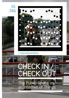 Image for Check In Check Out: The Public Space as an Internet of Things