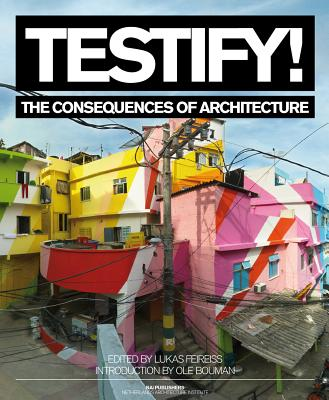 Image for Testify! The Consequences of Architecture