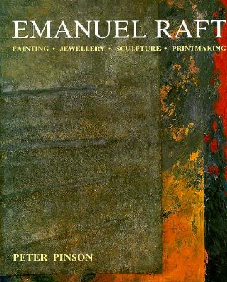 Image for Emanuel Raft: Painting, Jewellery, Sculpture, Printmaking