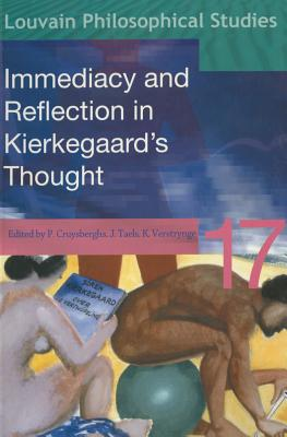 Immediacy and Reflection in Kierkegaard's Thought (Louvain Philosophical Studies)