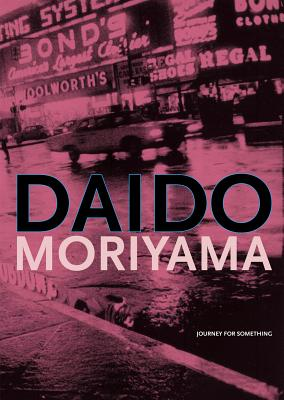 Image for Daido Moriyama: Journey for Something