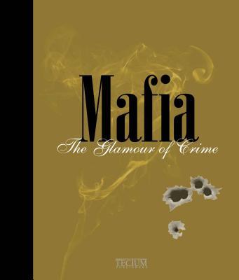 Image for Mafia: The Glamour of Crime / Le Crime en Habit de Lumiere Misdaad in Styl