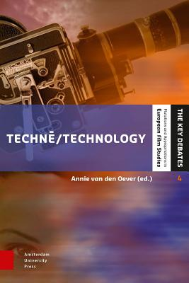 Image for Techné/Technology: Researching Cinema and Media Technologies, their Development, Use and Impact (The Key Debates - Mutations and Appropriations in European Film Studies)