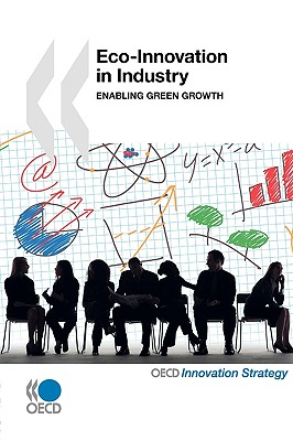 Eco-Innovation in Industry: Enabling Green Growth, OECD Organisation for Economic Co-operation and Development (Author)