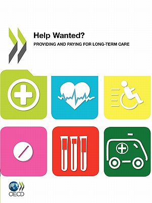 Help Wanted?: Providing And Paying For Long-Term Care (Oecd Health Policy Studies)