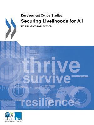 Image for Securing Livelihoods for All: Foresight for Action (Development Centre studies) (Volume 2015)