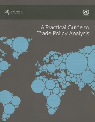 A Practical Guide to Trade Policy Analysis, WTO, World Trade Organization
