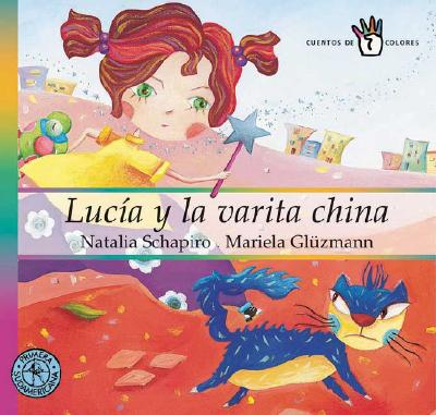 Lucia Y La Varita China / Lucia and the Chinese Wand, Schapiro, Natalia