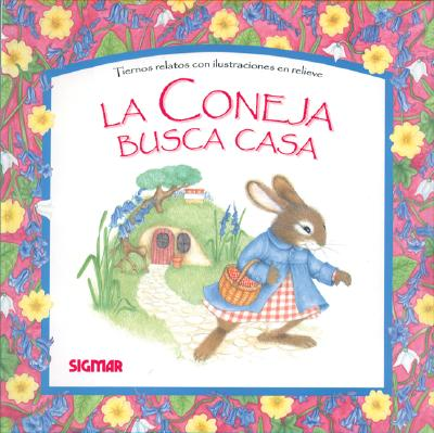 Image for LA CONEJA BUSCA CASA (Cuentos En Relieve) (Spanish Edition)