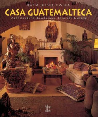 Image for Casa Guatemalteca: Architecture, Landscape, Interior Design