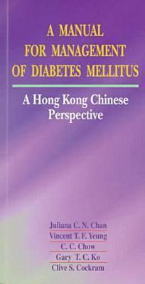 Image for A Manual for Management of Diabetes Mellitus: A Hong Kong Chinese Perspective