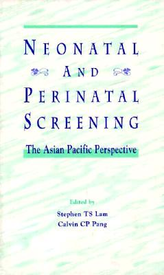 Image for Neonatal and Perinatal Screening: The Asian Pacific Perspective