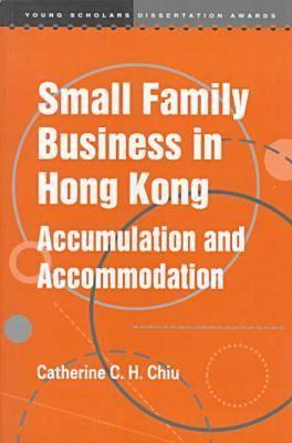 Image for Small Family Business in Hong Kong: Accumulation and Accommodation