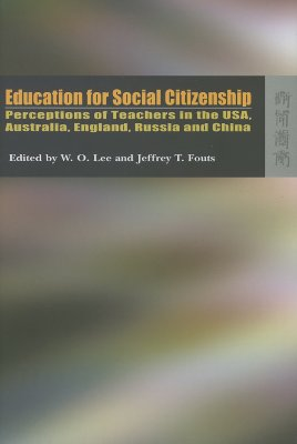 Image for Education for Social Citizenship: Perceptions of Teachers in the USA, Australia, England, Russia and China