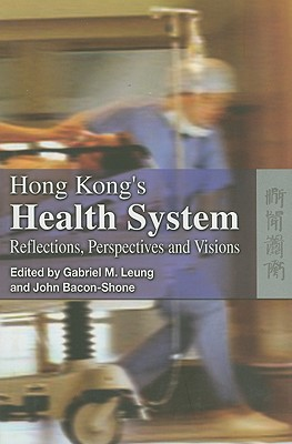 Image for Hong Kong's Health System: Reflections, Perspectives and, Visions