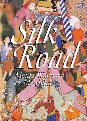 Image for Silk Road Monks, Warriors & Merchants (Odyssey Illustrated Guides)