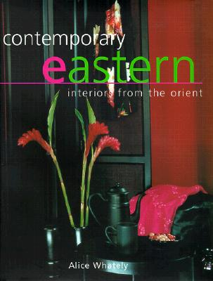 Image for Contemporary Eastern: Interiors from the Orient
