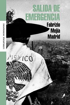 Salida de emergencia (Literatura Mondadori/ Mondadori Literature) (Spanish Edition), Fabrizio Mejia (Author)