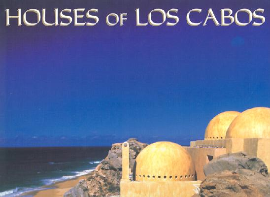 Image for HOUSES OF LOS CABOS ( MEXICO )
