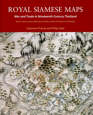 Image for Royal Siamese Maps: War and Trade In Nineteenth Century Thailand