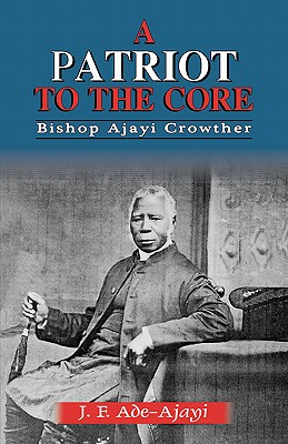 A Patriot to the Core, Crowther, Bishop Ajayi