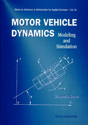 Motor Vehicle Dynamics: Modeling and Simulation (SERIES ON ADVANCES IN MATHEMATICS FOR APPLIED SCIENCES), Genta, Giancarlo