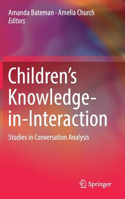 Image for Children?s Knowledge-in-Interaction: Studies in Conversation Analysis