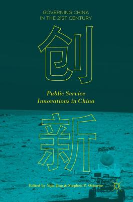 Public Service Innovations in China (Governing China in the 21st Century)