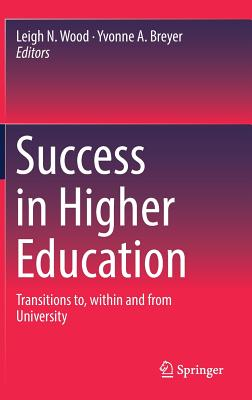 Success in Higher Education: Transitions to, within and from University