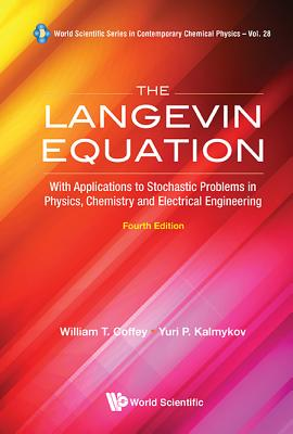 Image for The Langevin Equation: With Applications to Stochastic Problems in Physics, Chemistry and Electrical Engineering (4th Edition) (World Scientific Series in Contemporary Chemical Physics)