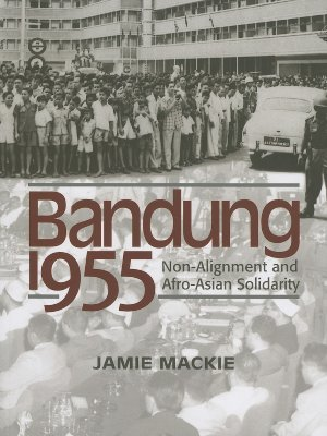 Image for Bandung 1955: Non-alignment And Afro-asian Solidarity