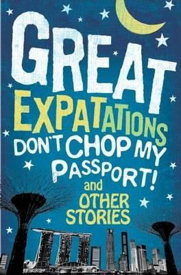Image for GREAT EXPECTATIONS DON'T CHOP MY PASSPORT! AND OTHER STORIES