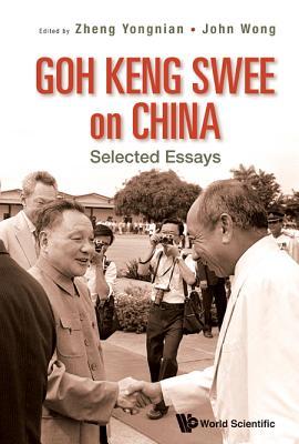 Goh Keng Swee on China: Selected Essays, Yongnian Zheng