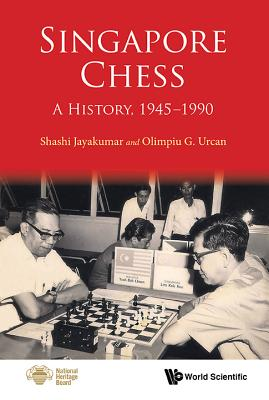 Image for Singapore Chess: A History, 1945-1990